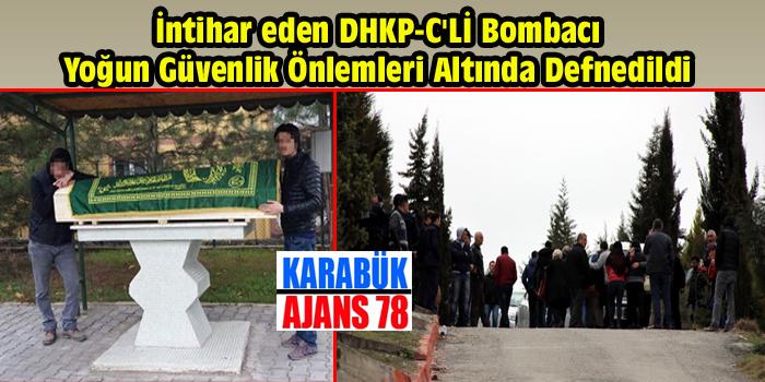 İNTİHAR EDEN DHKP-C'Lİ BOMBACI KARABÜK'TE DEFNEDİLDİ