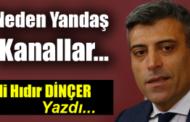 Neden Yandaş Kanallar?